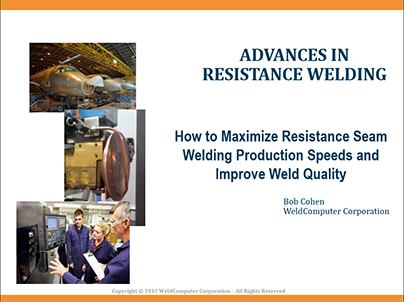 Maximize Resistance Seam Welding Production Speeds and Improve Weld Quality